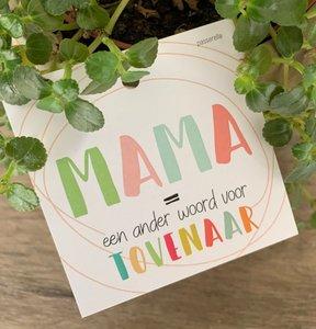 Moederdag magic Mama=een ander woord voor tovenaar